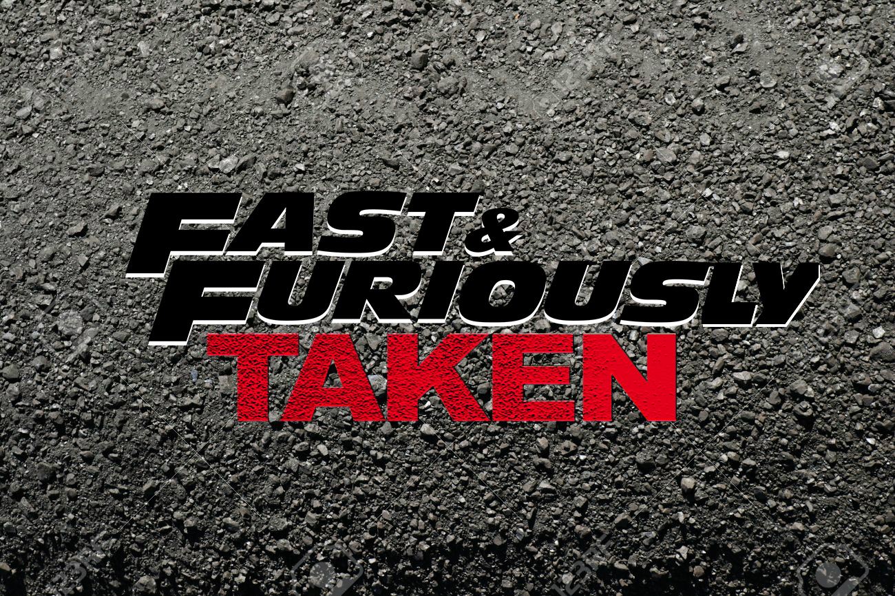 fast and furiously taken