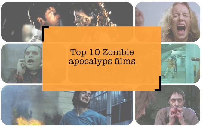 Top 10 zombie apocalyps films